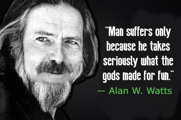 Alan Watts Quotes on Life