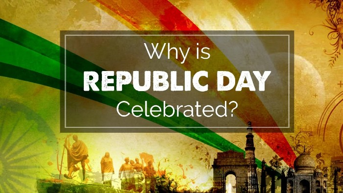 What is Republic Day and Why do we celebrate it? Importance of Republic Day of India