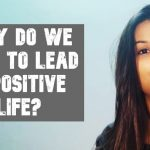 why do we need to lead a positive life