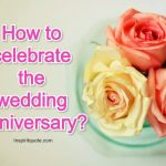 How to celebrate the wedding Anniversary?