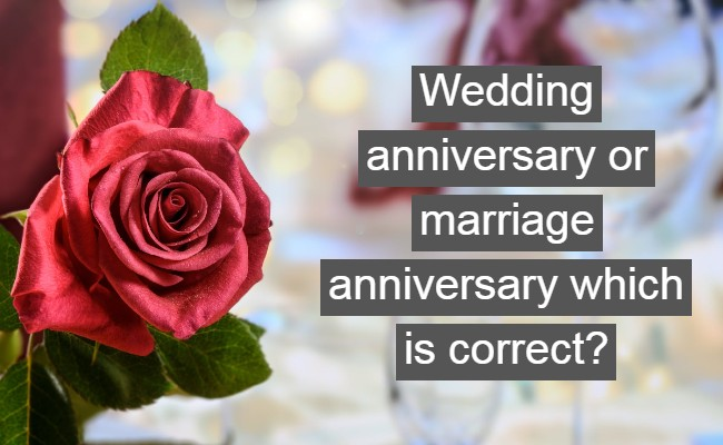 Wedding anniversary or marriage anniversary which is correct?