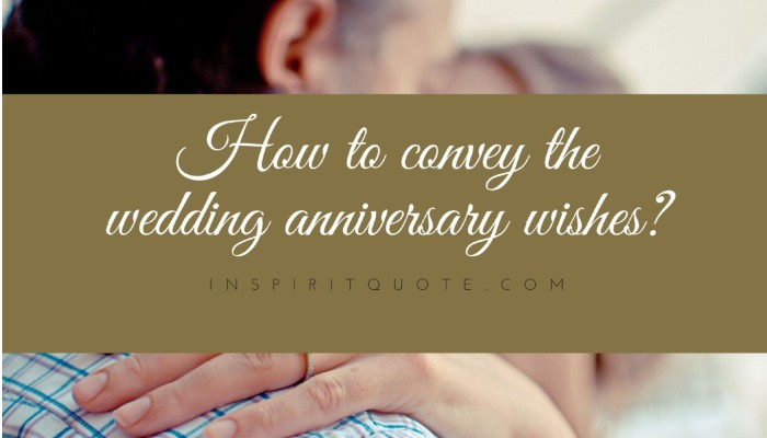 How to convey the wedding anniversary wishes