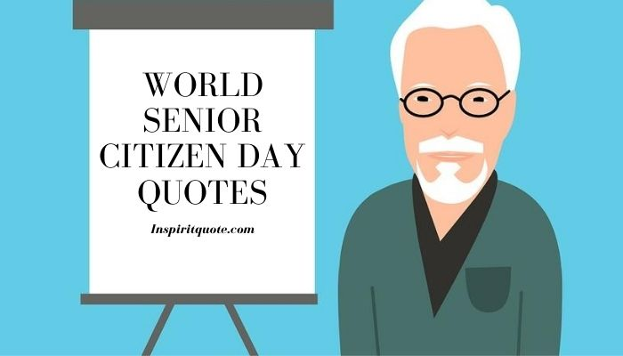 World Senior Citizen Day Quotes