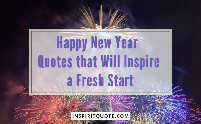 Happy New Year Quotes that Will Inspire a Fresh Start