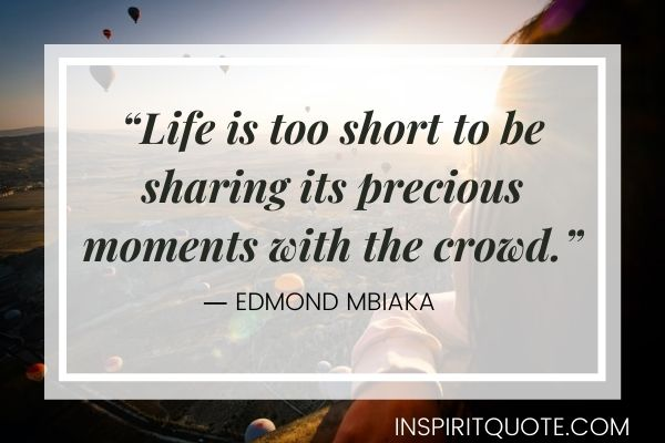 Quotes About Life Is Too Short