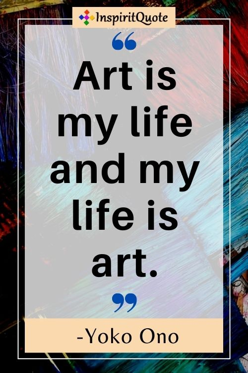 Art is my life and my life is